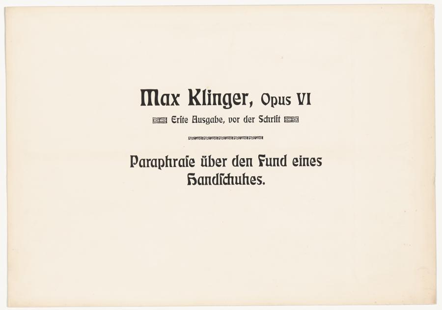 Title Plate: Max Klinger, 'Paraphrase über den Fund eines Handschuhes' (Opus VI, Erste Ausgabe vor der Schrift)